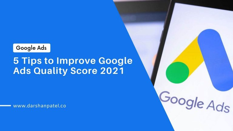 5 Tips to Improve Google Ads Quality Score 2021