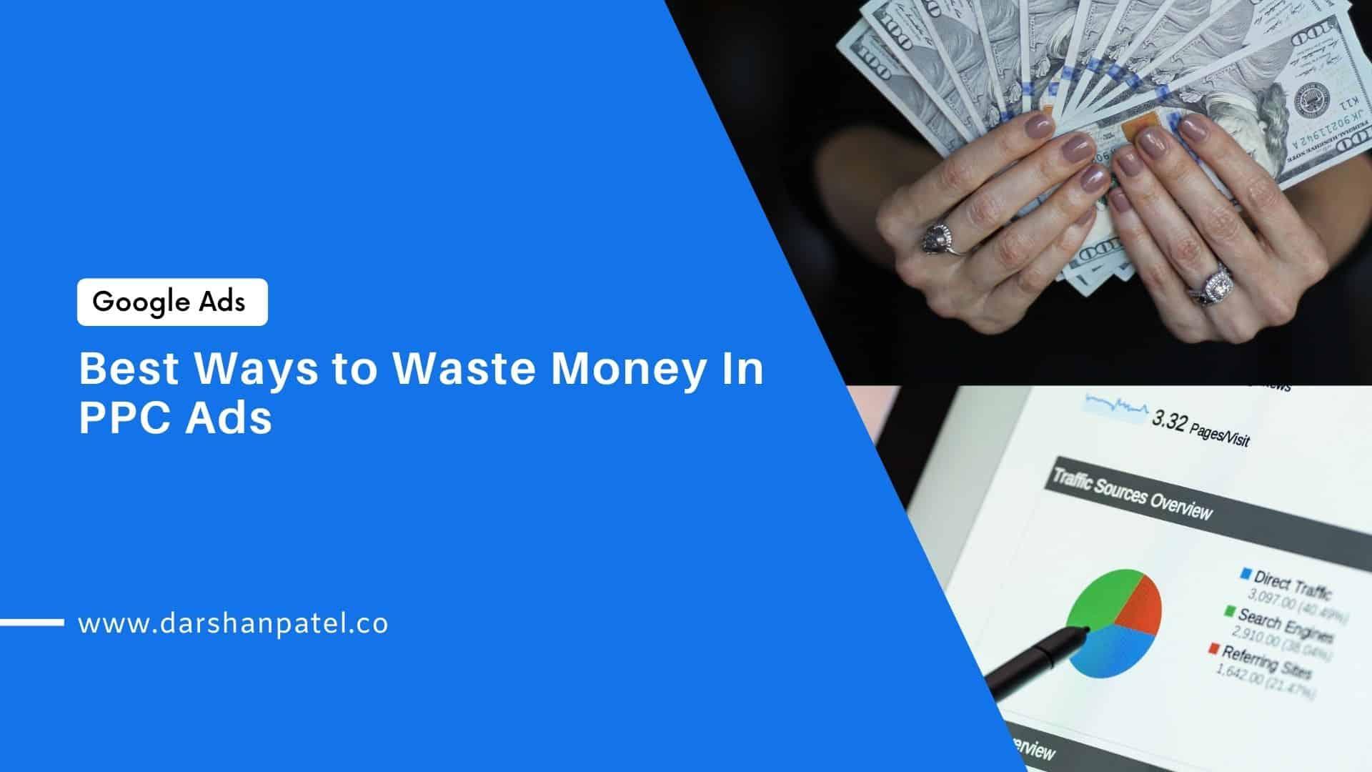 Best Ways to Waste Money In PPC Ads
